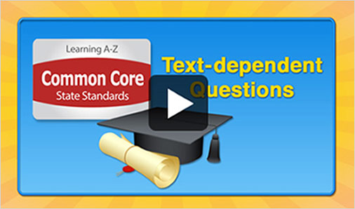 Watch the Common Core State Standards Text-dependent Questions video